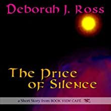 The Price of Silence (       UNABRIDGED) by Deborah J. Ross Narrated by William Dufris