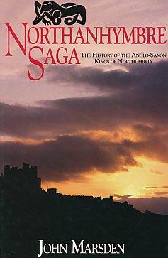 NORTHANHYMBRE SAGA. THE HISTORY OF THE ANGLO - SAXON KINGS OF NORTHUMBRIA.