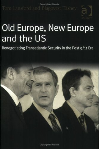 Old Europe, New Europe And The Us: Renegotiating...