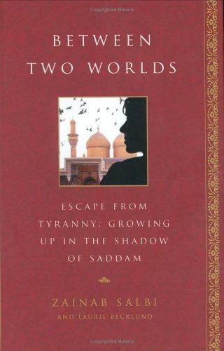Image for Between Two Worlds : Escape from Tyranny: Growing Up in the  Shadow of Saddam
