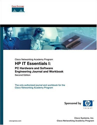 HP IT Essentials I: PC Hardware and Software Engineering Journal and Workbook (Cisco Networking Academy Program)