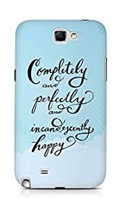 AMEZ completely and perfectly and incandescently happy Back Cover For Samsung Galaxy Note 2 N7100