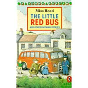 The Little Red Bus and Other Rhyming Stories Miss Read