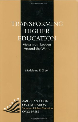 Transforming Higher Education: Views From Leaders Around The World (American Council On Education Oryx Press Series On Higher Education)