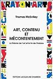 echange, troc Thomas Mcevilley - Art, contenu et mécontentement. La théorie de l'art et la fin de l'histoire