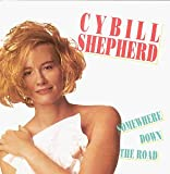 Somewhere Down the Road Cybill Shepherd