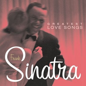 Greatest Love Songs  by Frank Sinatra