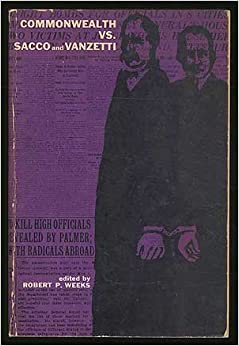 Commonwealth vs. Sacco and Vanzetti, Weeks, Robert P.