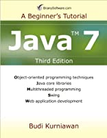 Java 7: A Beginner's Tutorial, 3rd Edition Front Cover