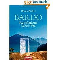 Bardo: Rückfahrkarte Leben/Tod - Roman