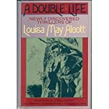 img - for A Double Life: Newly Discovered Thrillers of Louisa May Alcott book / textbook / text book