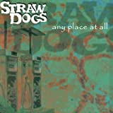 Straw Dogs - Any Place At All