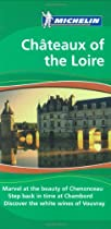 Michelin the Green Guide Chateaux of the Loire (Michelin Green Guide: Chateaux of the Loire English Edition)