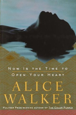 Now Is the Time to Open Your Heart (Walker, Alice)