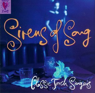 Sirens of Song: Classic Torch Singers (Jazz Female Singers compare prices)
