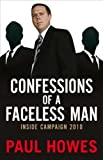 img - for Confessions Of A Faceless Man: Inside Campaign 2010 book / textbook / text book