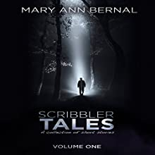 Scribbler Tales (Volume One) (       UNABRIDGED) by Mary Ann Bernal Narrated by Roberto Scarlato