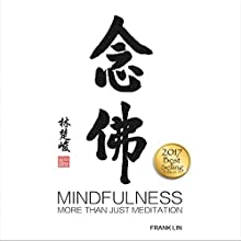 Mindfulness: More Than Just Meditation | Livre audio Auteur(s) : Frank Lin Narrateur(s) : Kira Omans