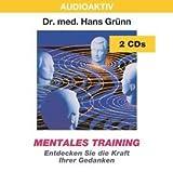 Mentales Training - 2 CDs: Entdecken Sie die Kraft Ihrer Gedanken -