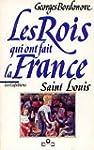 Les rois qui ont fait la France. [Les...