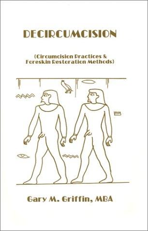 Decircumcision : Foreskin Restoration ,Methods and Circumcision Practices