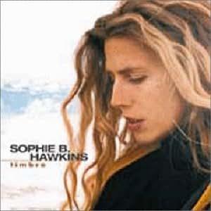 Sophie B Hawkins Timbre Amazon Com Music