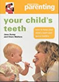 img - for Your Child's Teeth: How to Keep You Child's Teeth and Gums Healthy (Practical Parenting) book / textbook / text book