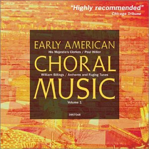 Early American Choral Music Vol. 1. His Majestie's Clerkes
