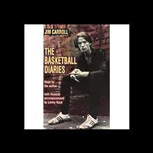 The Basketball Diaries | Livre audio Auteur(s) : Jim Carroll Narrateur(s) : Jim Carroll