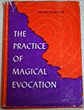 img - for THE PRACTICE OF MAGICAL EVOCATION - Instructions for Invoking spirits from the Spheres Surrounding Us book / textbook / text book