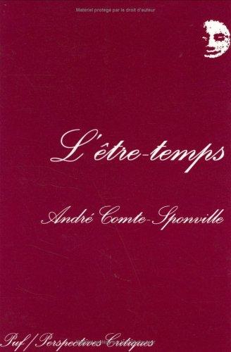 L'Etre-Temps: Quelques Reflexions Sur Le Temps De La Conscience (Perspectives Critiques) (French Edition)