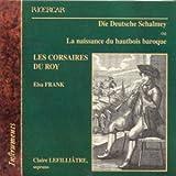 echange, troc  - Die Deutsche Schalmey ou La naissance du hautbois baroque