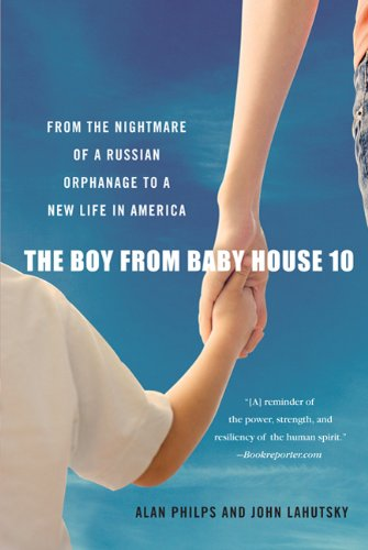 The Boy from Baby House 10: From the Nightmare of a Russian Orphanage to a New Life in America (Nightmare House compare prices)