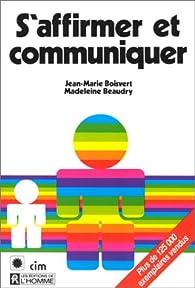 S\'affirmer et communiquer par Jean-Marie Boisvert