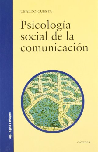 Book: Psicologia Social de la Comunicacion - Social Psychology of Communication by Ubaldo Cuesta
