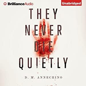 They Never Die Quietly | [D. M. Annechino]