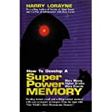 How to Develop A Superpower Memory: More Money, Higher Grades, More Friends (0811908429) by Lorayne, Harry