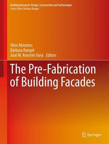 The Pre-Fabrication of Building Facades (Building Research: Design, Construction and Technologies) PDF