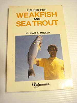 Fishing For Weakfish And Sea Trout The Fisherman Library by Fisherman Library