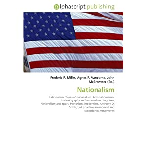 Nationalism: Nationalism, Types of nationalism, Anti-nationalism ...