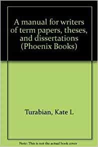k l turabian a manual for writers of term papers theses and dissertations The master of arts and master of science degree programs are for the student  turabian, k l (2013) a manual for writers of term papers, theses, and.