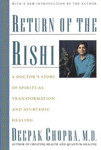 Image for Return of the Rishi: A Doctors Story of Spiritual Transformation and Ayurvedic Healing