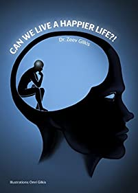 Self Help Book :can We Live A Happier Life?! by Dr. Zeev Gilkis ebook deal