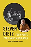 Steven Dietz: Four Plays for Family Audiences (Louann Atkins Temple Women & Culture Series)