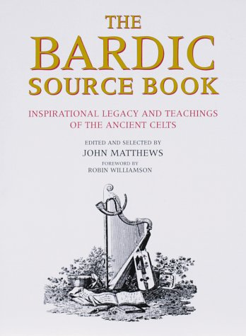 The Bardic Source Book: Inspirational Legacy and Teachings of the Ancient Celts