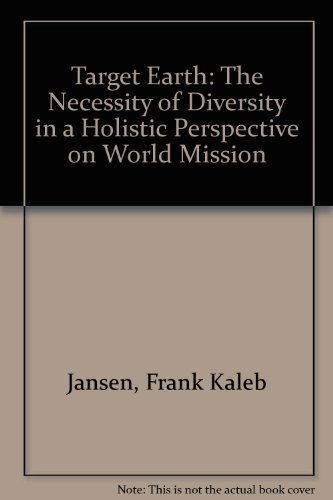 Target Earth: The Necessity of Diversity in a Holistic Perspective on World Mission by Jansen, Frank Kaleb (1989) Paperback