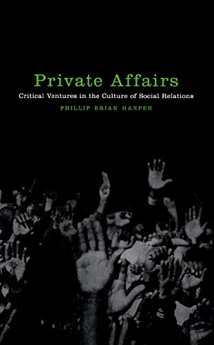 Private Affairs: Critical Ventures in the Culture of Social Relations (Sexual Cultures)