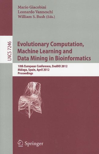 Evolutionary Computation, Machine Learning And Data Mining In Bioinformatics: 10Th European Conference, Evobio 2012, Málaga, Spain, April 11-13, 2012, ... Computer Science And General Issues)