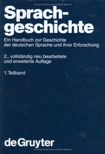 Besch, Werner; Betten, Anne; Reichmann, Oskar; Sonderegger, Stefan: Sprachgeschichte. 1. Teilband (Handbhucher Zur Sprach- Und Kommunikationswissenschaft)