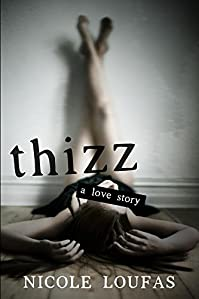 Thizz, A Love Story by Nicole Loufas ebook deal